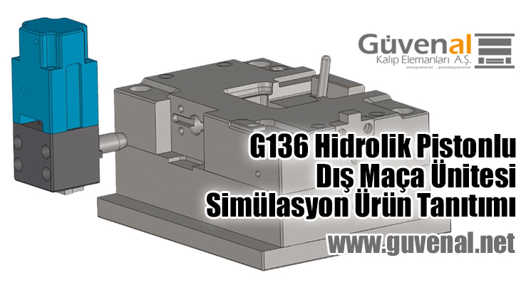 G.136 Hidrolik Pistonlu Dış Maça Ünitesi
